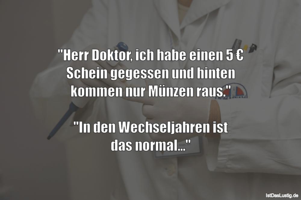 """Lustiger BilderSpruch - """"Herr Doktor, ich habe einen 5 € Schein..."""