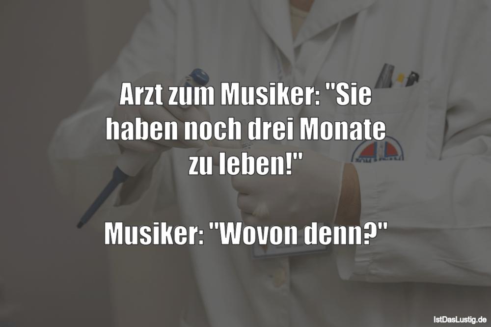 """Lustiger BilderSpruch - Arzt zum Musiker: """"Sie haben noch drei Monate..."""