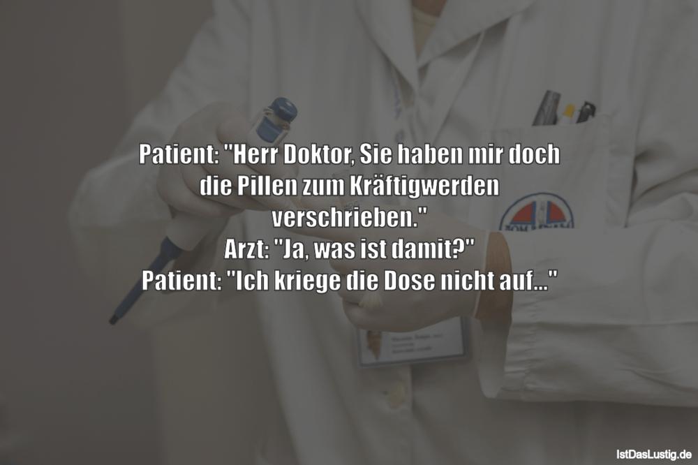 """Lustiger BilderSpruch - Patient: """"Herr Doktor, Sie haben mir doch die..."""