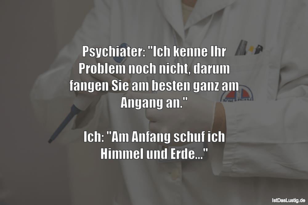 """Lustiger BilderSpruch - Psychiater: """"Ich kenne Ihr Problem noch nicht,..."""