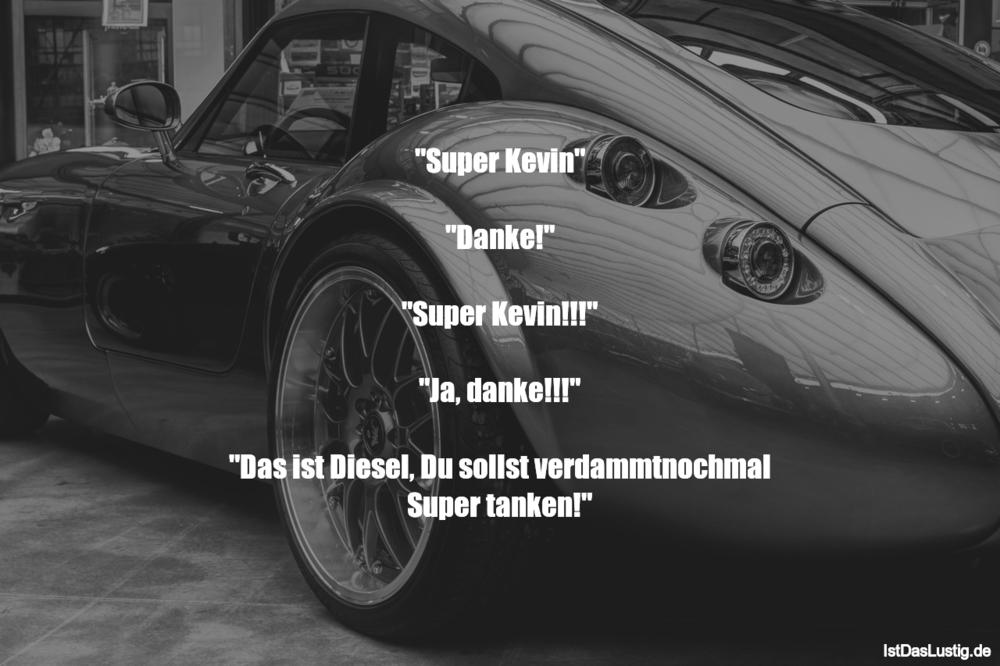 """Lustiger BilderSpruch - """"Super Kevin""""  """"Danke!""""  """"Super Kevin!!!""""  """"Ja,..."""