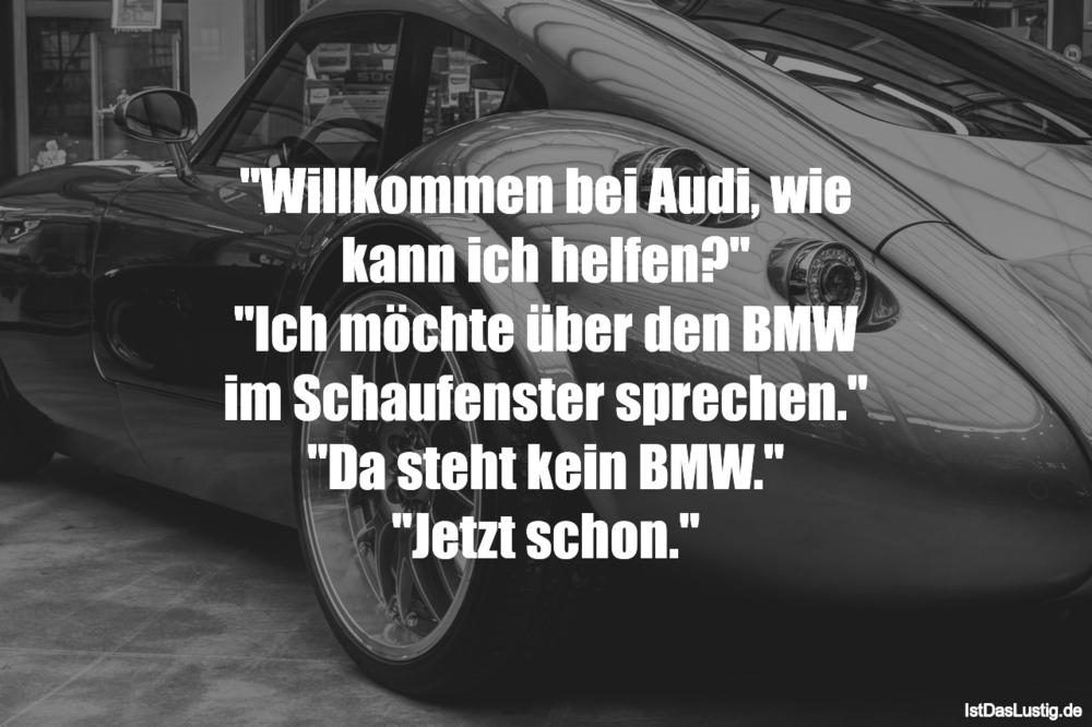 """Lustiger BilderSpruch - """"Willkommen bei Audi, wie kann ich helfen?"""" """"Ic..."""