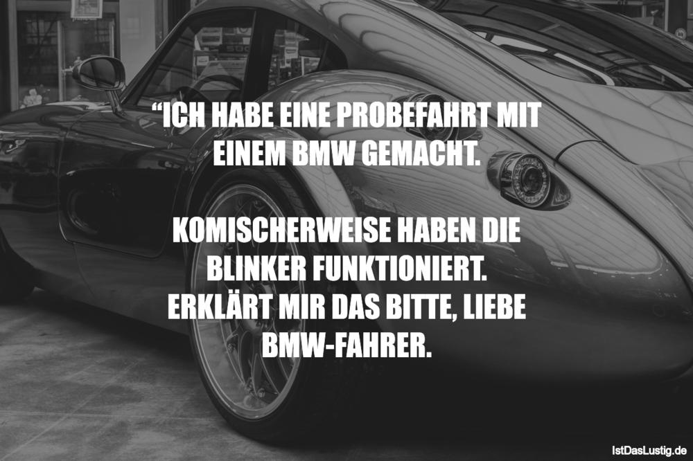 ICH HABE EINE PROBEFAHRT MIT EINEM BMW GEMACHT   IstDasLustig.de