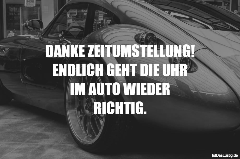 Lustiger BilderSpruch - DANKE ZEITUMSTELLUNG! ENDLICH GEHT DIE UHR IM...
