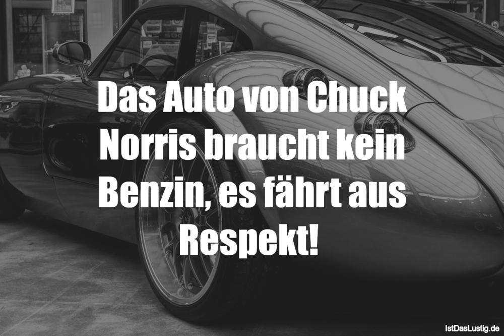 Lustiger BilderSpruch - Das Auto von Chuck Norris braucht kein Benzin,...