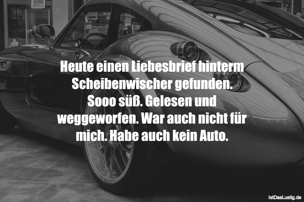 Lustiger BilderSpruch - Heute einen Liebesbrief hinterm Scheibenwischer...
