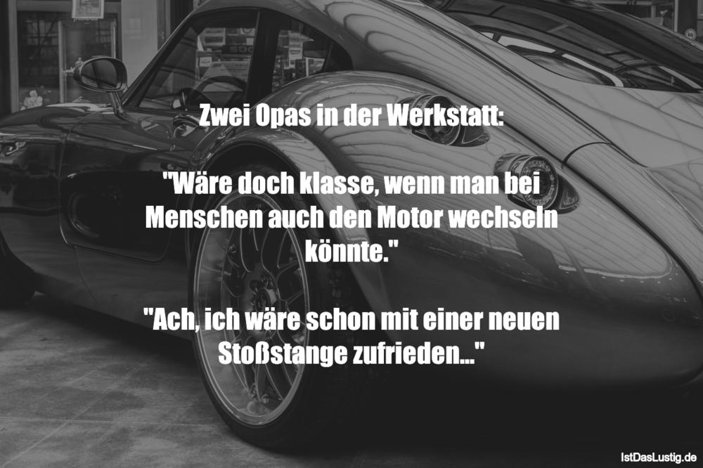"""Lustiger BilderSpruch - Zwei Opas in der Werkstatt:  """"Wäre doch klasse,..."""