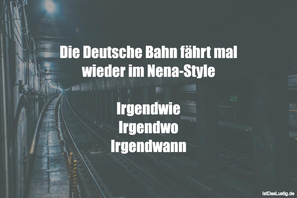Lustiger BilderSpruch - Die Deutsche Bahn fährt mal wieder im...