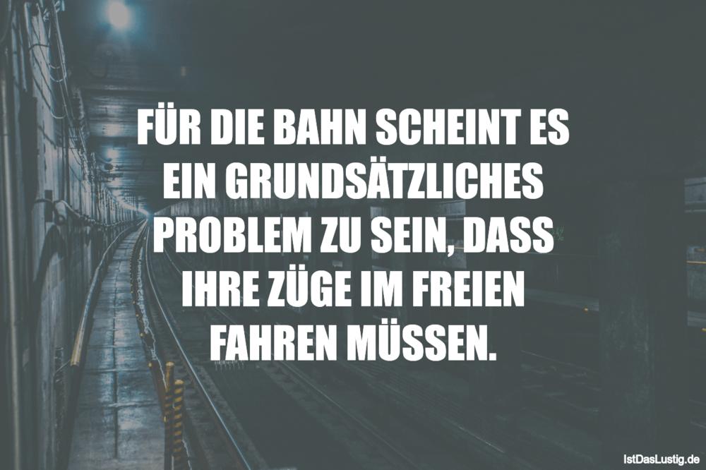 Die Besten 25 Bahn Sprüche Auf Istdaslustigde