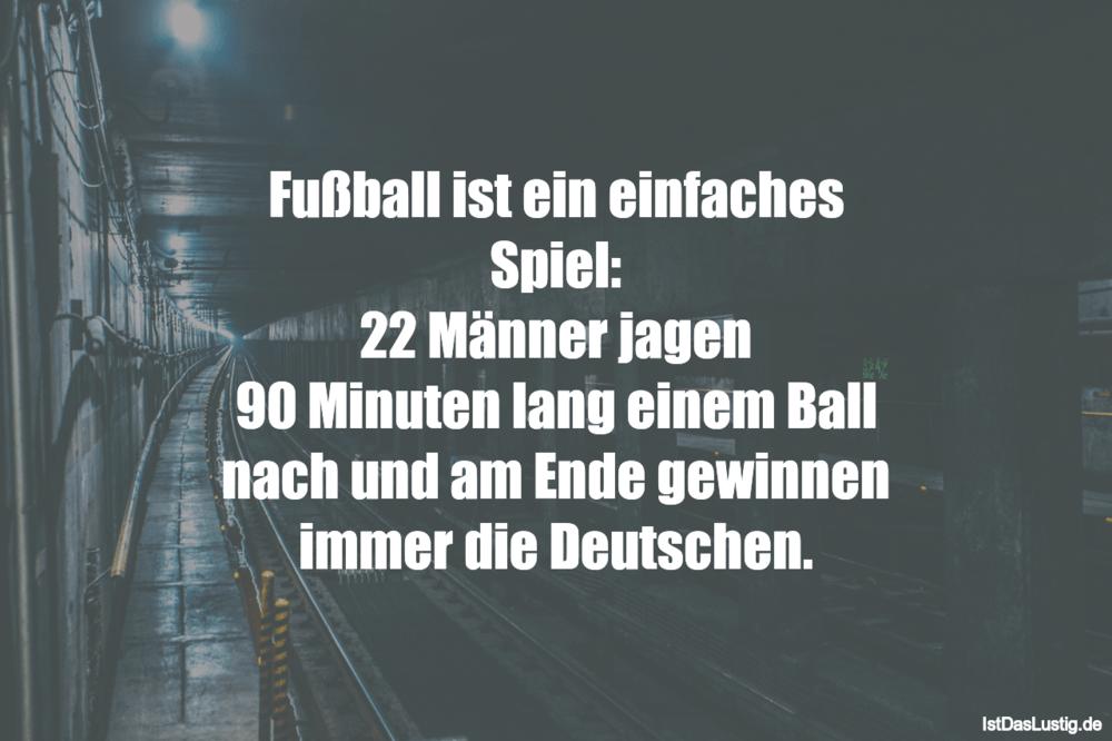 Lustiger BilderSpruch - Fußball ist ein einfaches Spiel: 22 Männer...