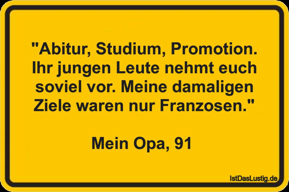 """Lustiger BilderSpruch - """"Abitur, Studium, Promotion. Ihr jungen Leute..."""