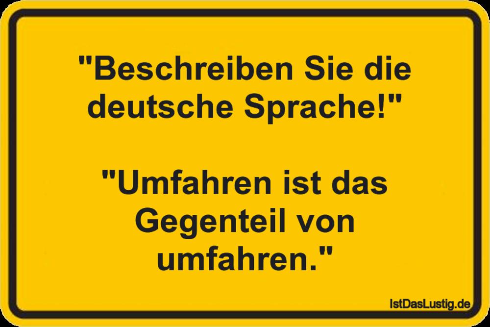 """Lustiger BilderSpruch - """"Beschreiben Sie die deutsche Sprache!""""  """"Umfah..."""