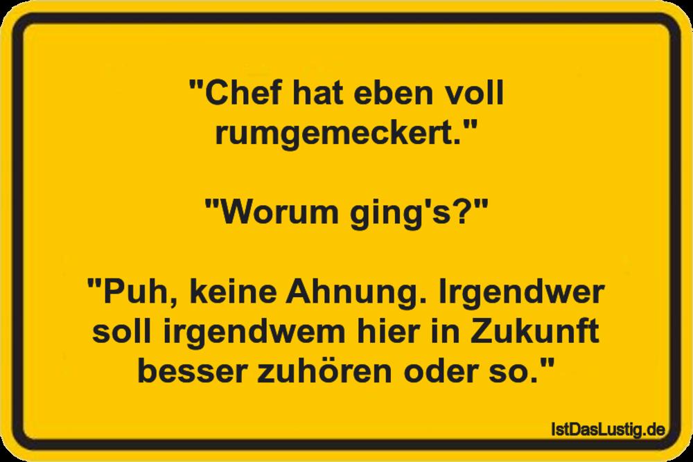 """Lustiger BilderSpruch - """"Chef hat eben voll rumgemeckert.""""  """"Worum..."""