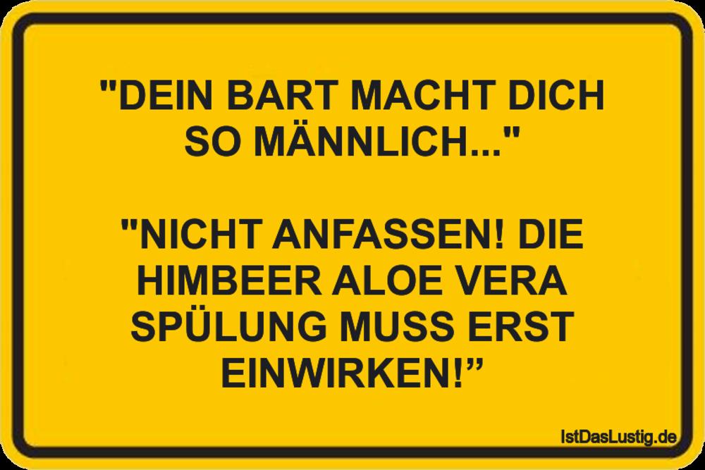 """Lustiger BilderSpruch - """"DEIN BART MACHT DICH SO MÄNNLICH...""""  """"NICHT..."""