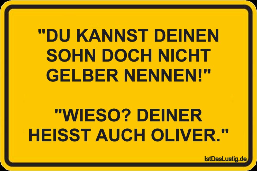"""Lustiger BilderSpruch - """"DU KANNST DEINEN SOHN DOCH NICHT GELBER..."""