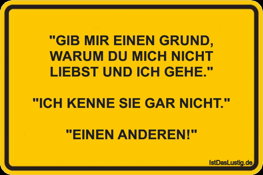 """Lustiger BilderSpruch - """"GIB MIR EINEN GRUND, WARUM DU MICH NICHT..."""