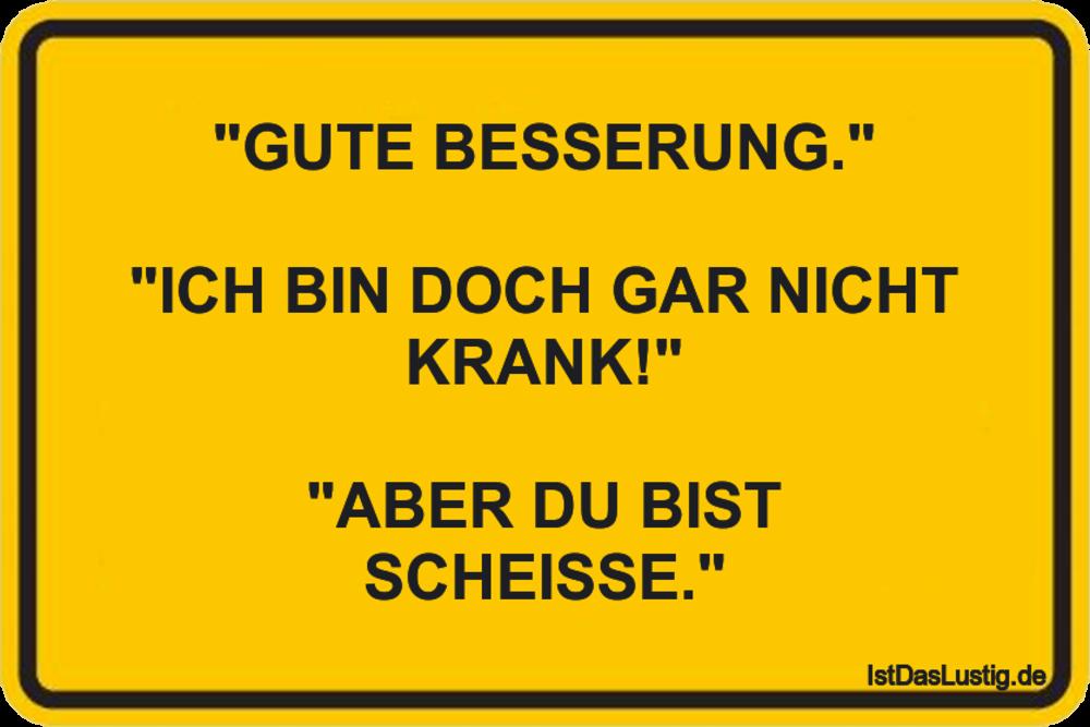 """Lustiger BilderSpruch - """"GUTE BESSERUNG.""""  """"ICH BIN DOCH GAR NICHT..."""