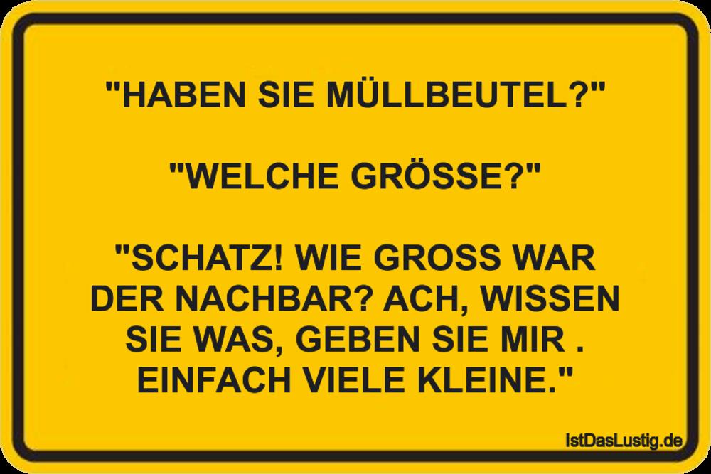 """Lustiger BilderSpruch - """"HABEN SIE MÜLLBEUTEL?""""  """"WELCHE GRÖSSE?""""..."""