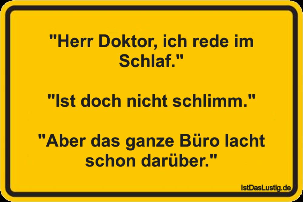 """Lustiger BilderSpruch - """"Herr Doktor, ich rede im Schlaf.""""  """"Ist doch n..."""