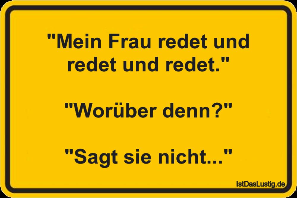 """Lustiger BilderSpruch - """"Mein Frau redet und redet und redet.""""..."""