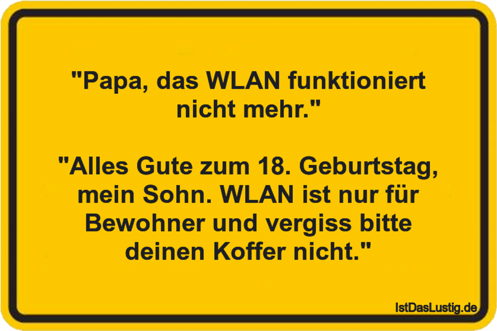 """Lustiger BilderSpruch - """"Papa, das WLAN funktioniert nicht mehr.""""..."""