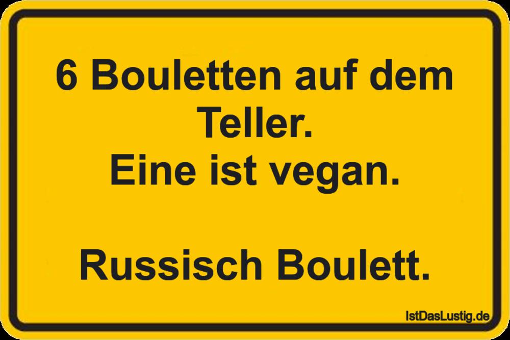 Lustiger BilderSpruch - 6 Bouletten auf dem Teller. Eine ist vegan....