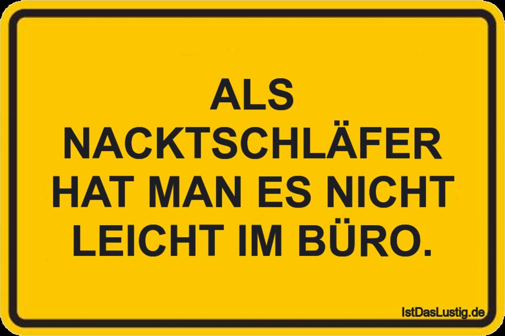 Lustiger BilderSpruch - ALS NACKTSCHLÄFER HAT MAN ES NICHT LEICHT IM BÜRO.