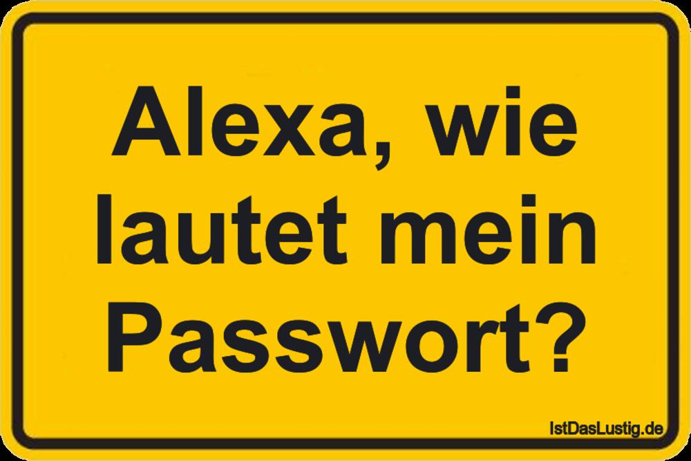 Lustiger BilderSpruch - Alexa, wie lautet mein Passwort?