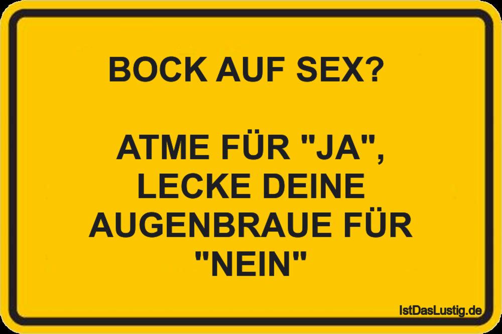 """Lustiger BilderSpruch - BOCK AUF SEX?   ATME FÜR """"JA"""", LECKE DEINE..."""