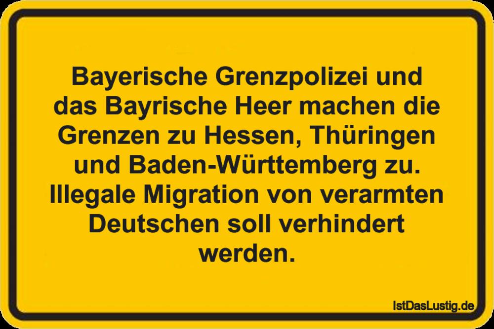 Lustiger BilderSpruch - Bayerische Grenzpolizei und das Bayrische Heer ...