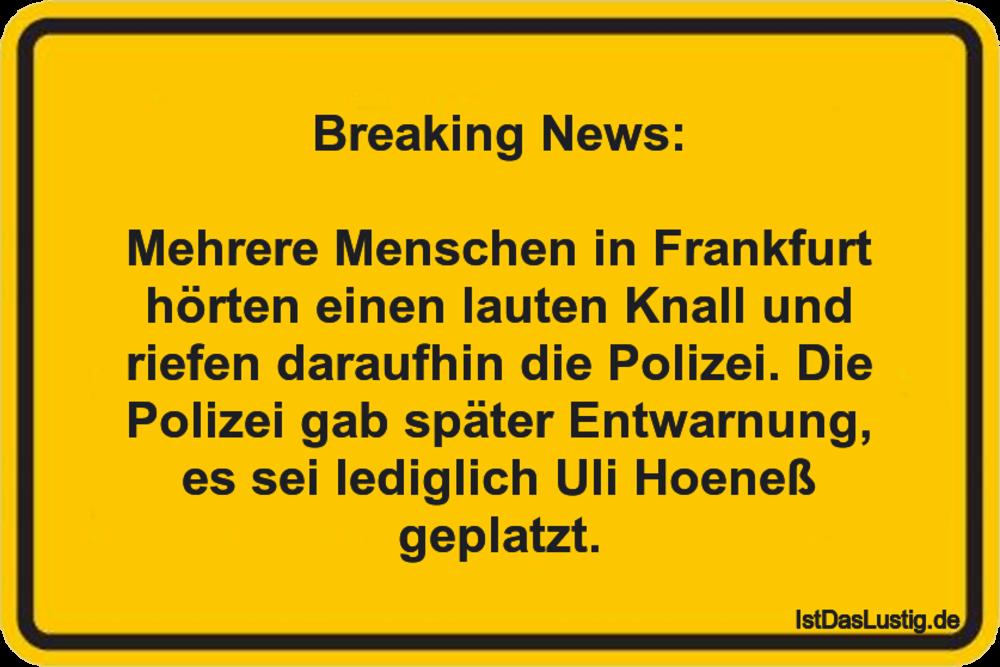 Lustiger BilderSpruch - Breaking News:  Mehrere Menschen in Frankfurt...