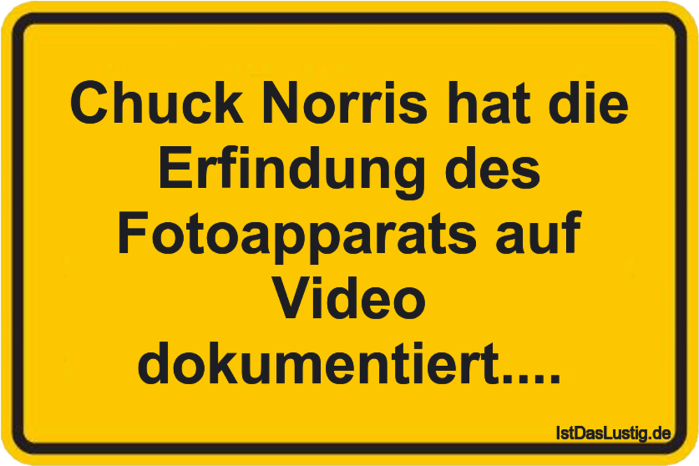Lustiger BilderSpruch - Chuck Norris hat die Erfindung des Fotoapparats...