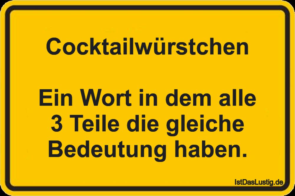 Lustiger BilderSpruch - Cocktailwürstchen  Ein Wort in dem alle 3 Teile...