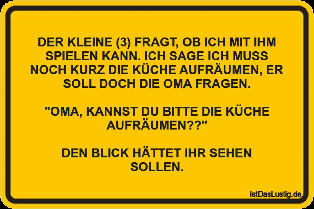 Lustiger BilderSpruch - DER KLEINE (3) FRAGT, OB ICH MIT IHM SPIELEN...