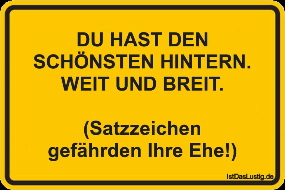 Lustiger BilderSpruch - DU HAST DEN SCHÖNSTEN HINTERN. WEIT UND BREIT. ...