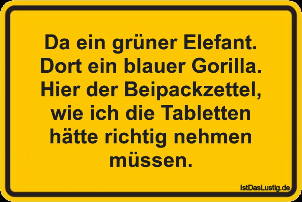 Lustiger BilderSpruch - Da ein grüner Elefant. Dort ein blauer Gorilla....