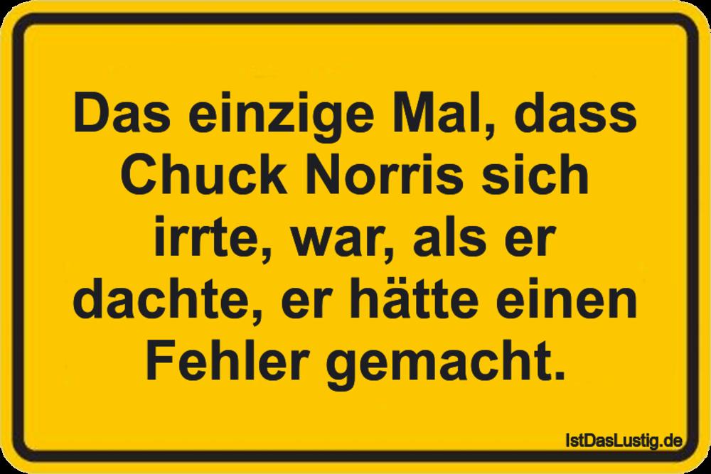 Lustiger BilderSpruch - Das einzige Mal, dass Chuck Norris sich irrte,...