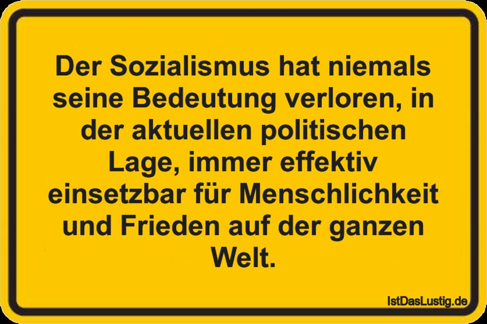Lustiger BilderSpruch - Der Sozialismus hat niemals seine Bedeutung...