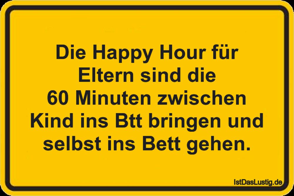 Lustiger BilderSpruch - Die Happy Hour für Eltern sind die 60 Minuten...