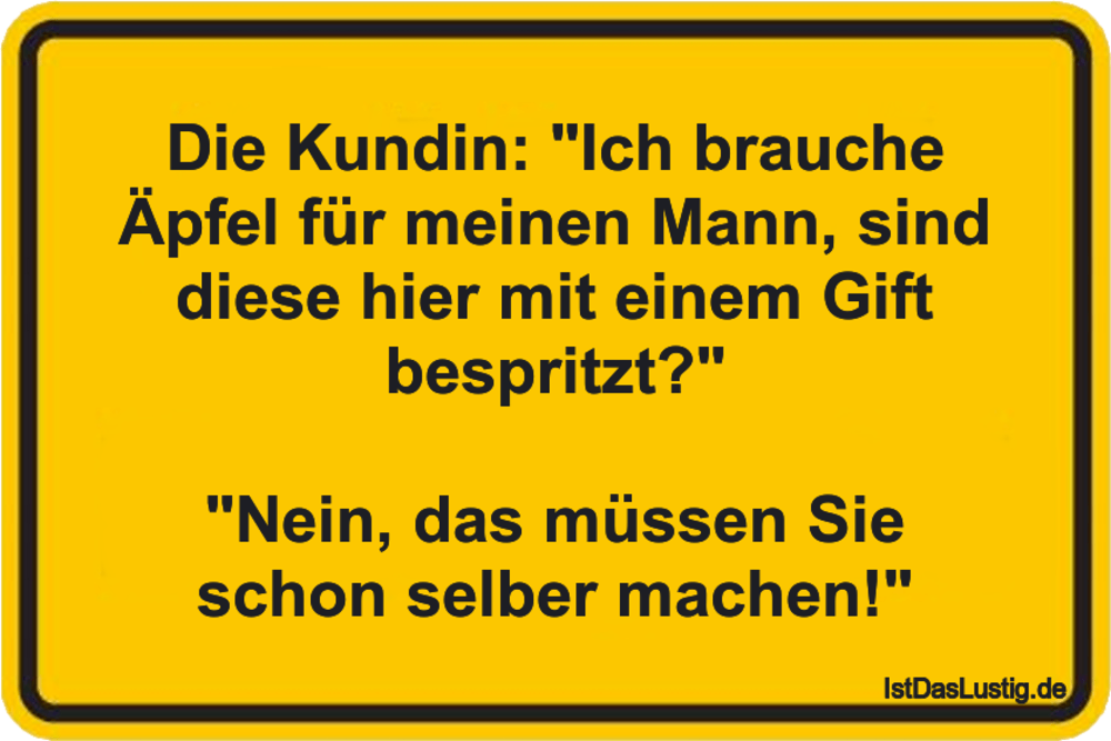 """Lustiger BilderSpruch - Die Kundin: """"Ich brauche Äpfel für meinen Mann,..."""