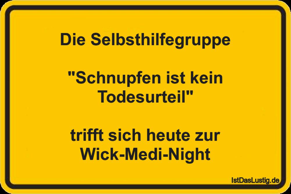 """Lustiger BilderSpruch - Die Selbsthilfegruppe  """"Schnupfen ist kein..."""