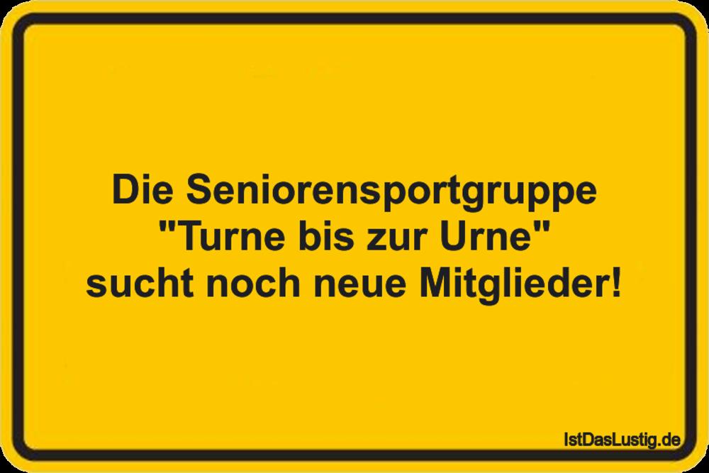 """Lustiger BilderSpruch - Die Seniorensportgruppe """"Turne bis zur Urne""""..."""