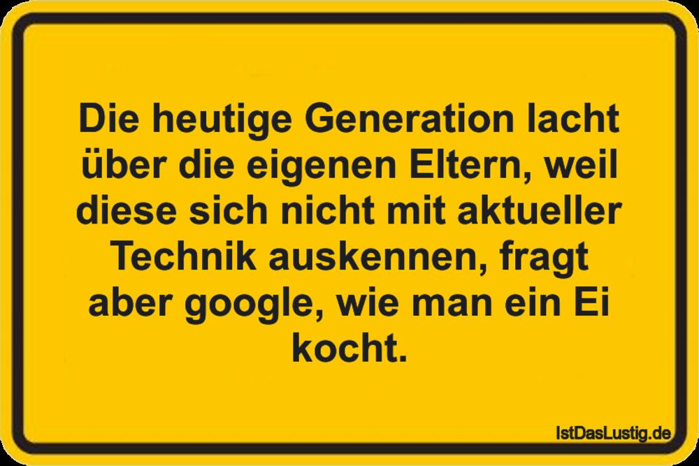 Lustiger BilderSpruch - Die heutige Generation lacht über die eigenen...