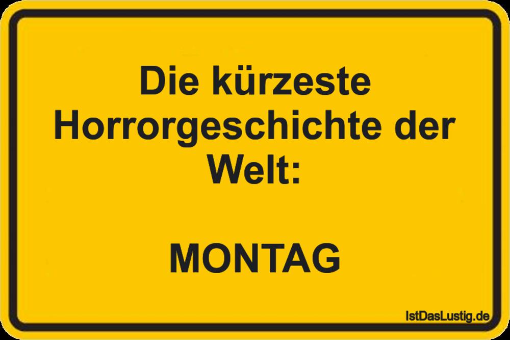 Lustiger BilderSpruch - Die kürzeste Horrorgeschichte der Welt:  MONTAG