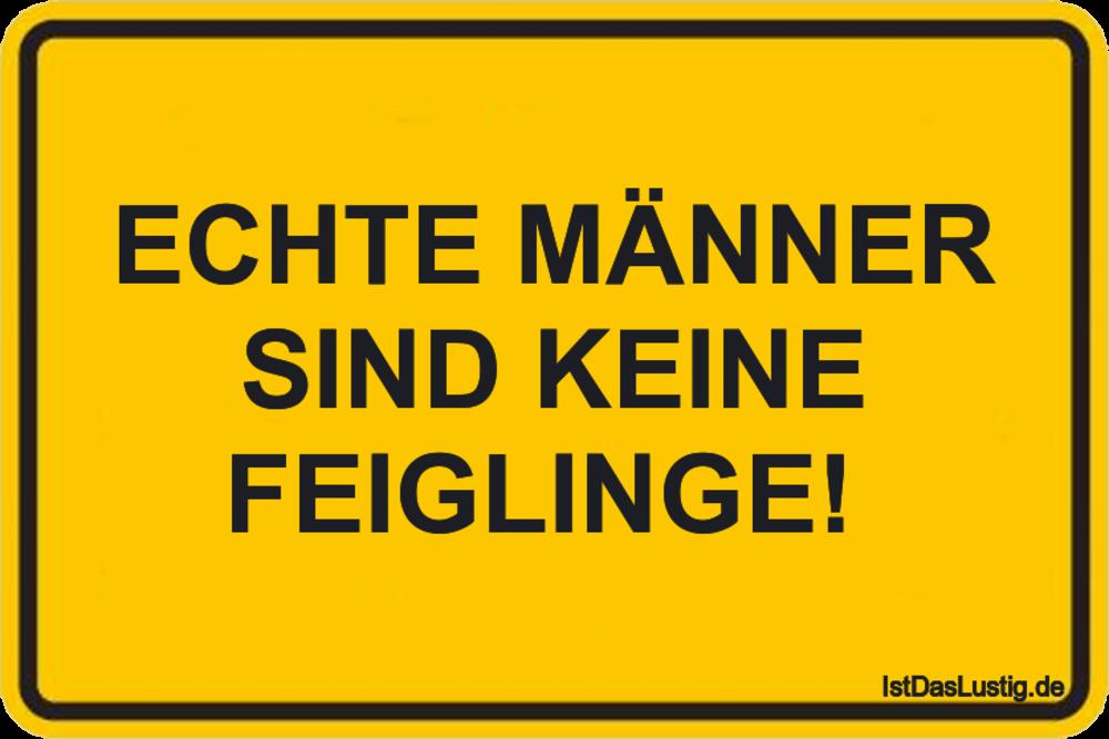 Lustiger BilderSpruch - ECHTE MÄNNER SIND KEINE FEIGLINGE!