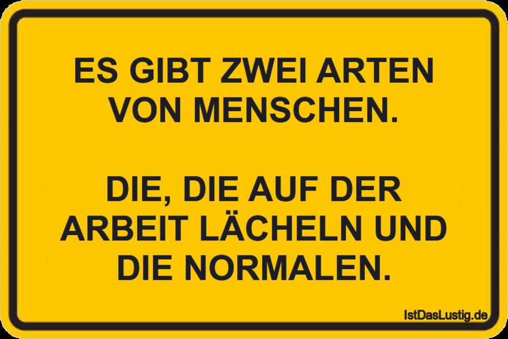 Lustiger BilderSpruch - ES GIBT ZWEI ARTEN VON MENSCHEN.  DIE, DIE AUF...