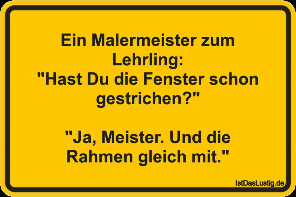 """Lustiger BilderSpruch - Ein Malermeister zum Lehrling: """"Hast Du die..."""