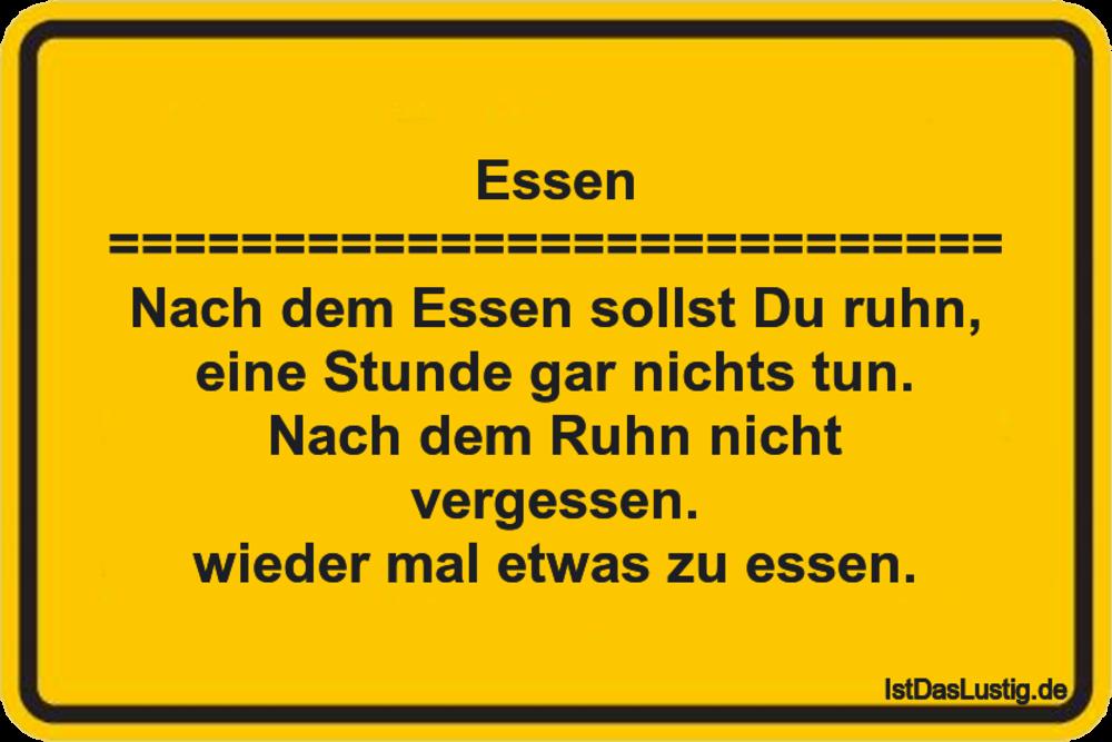 Lustiger BilderSpruch - Essen =========================== Nach dem Esse...
