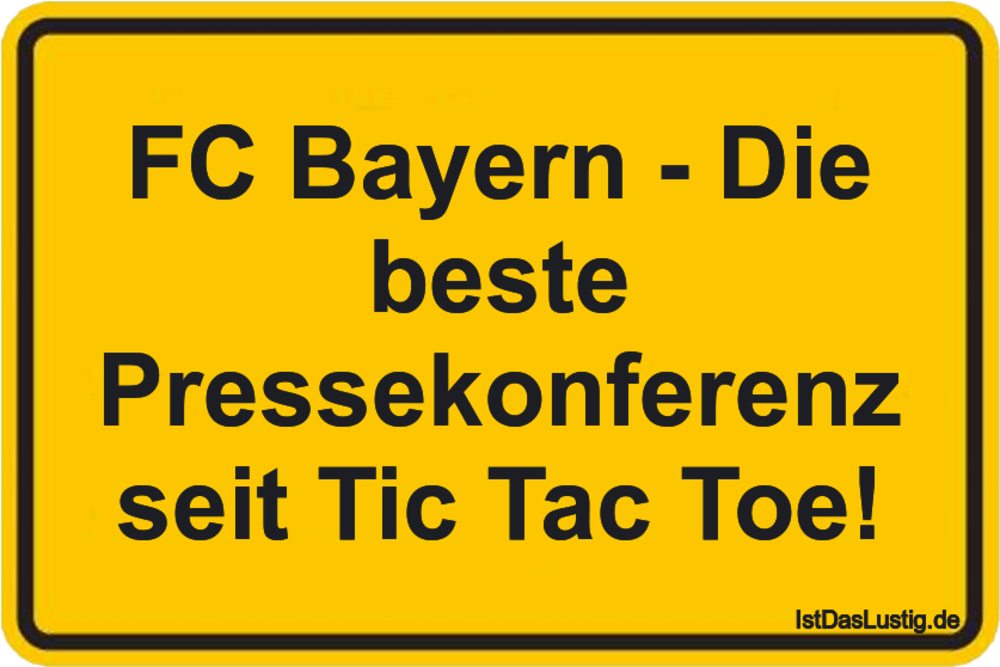 Lustiger BilderSpruch - FC Bayern - Die beste Pressekonferenz seit Tic...