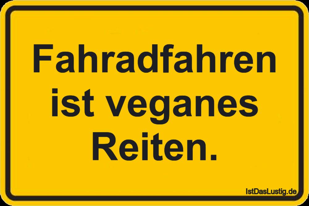 Lustiger BilderSpruch - Fahradfahren ist veganes Reiten.